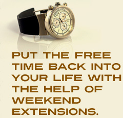 Put the free time back into your life with the help of weekend extensions